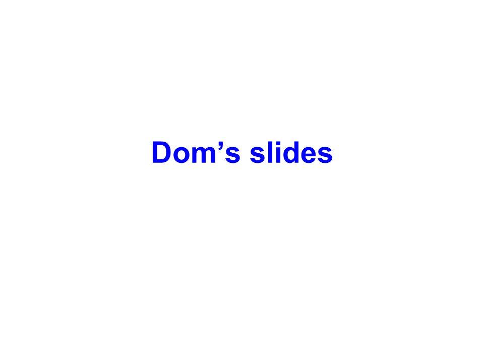 Dom's slides