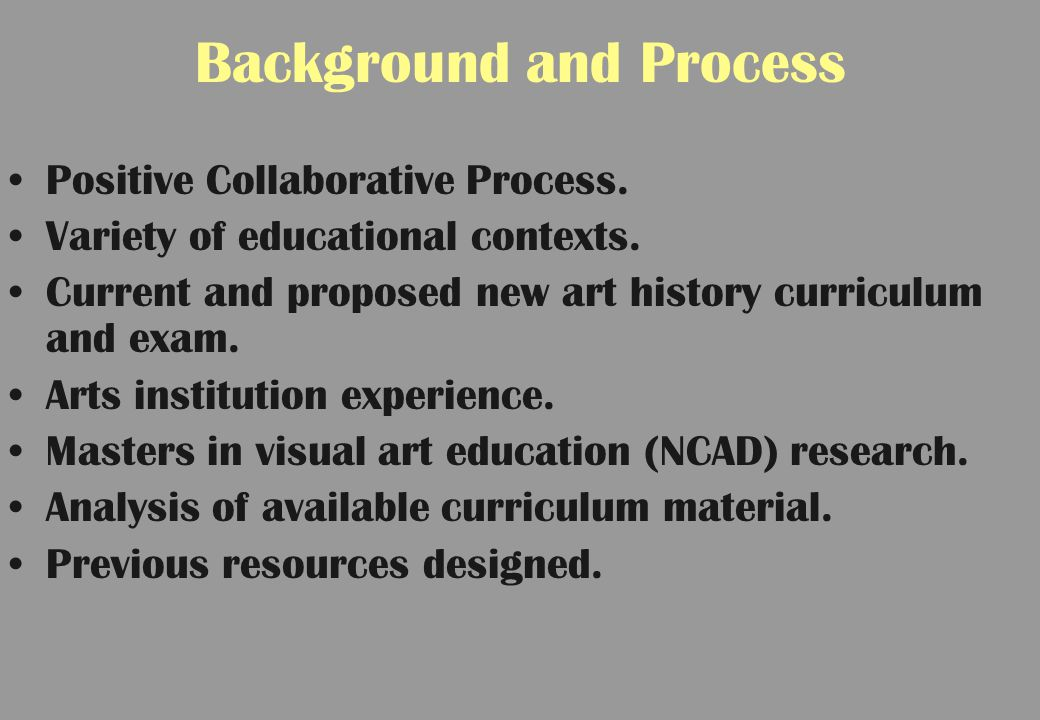 Background and Process Positive Collaborative Process.