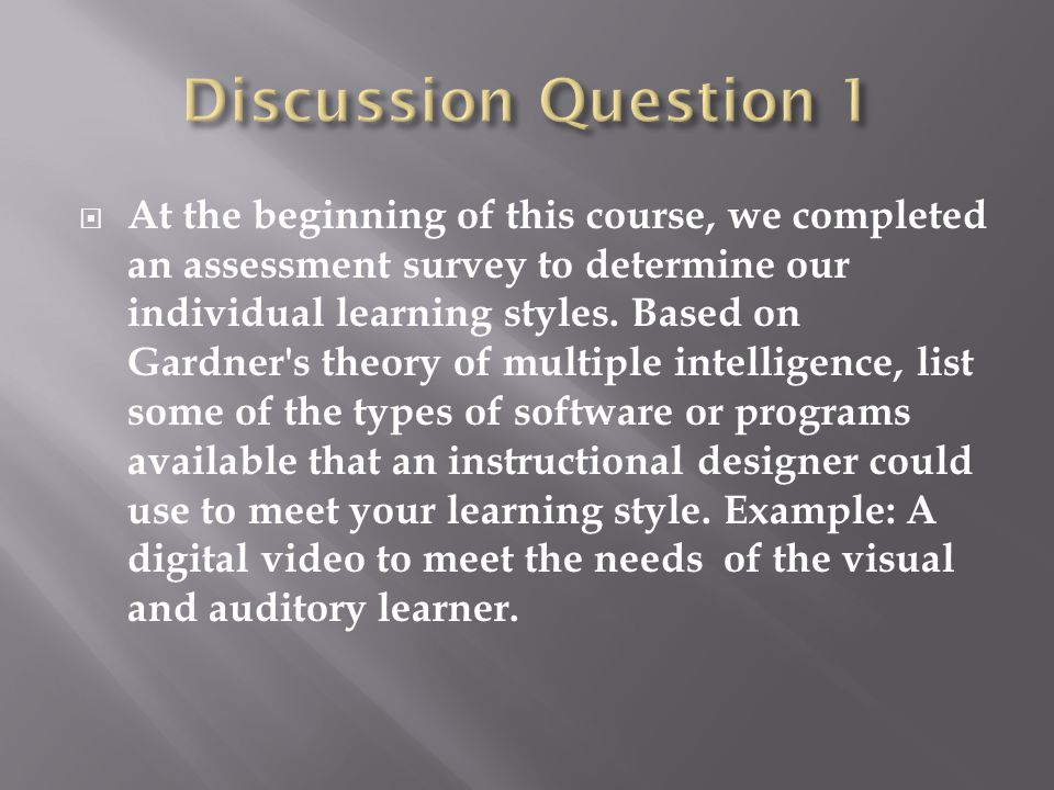 At the beginning of this course, we completed an assessment survey to determine our individual learning styles.