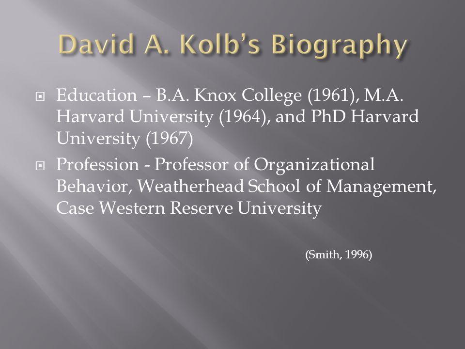  Education – B.A. Knox College (1961), M.A. Harvard University (1964), and PhD Harvard University (1967)  Profession - Professor of Organizational B