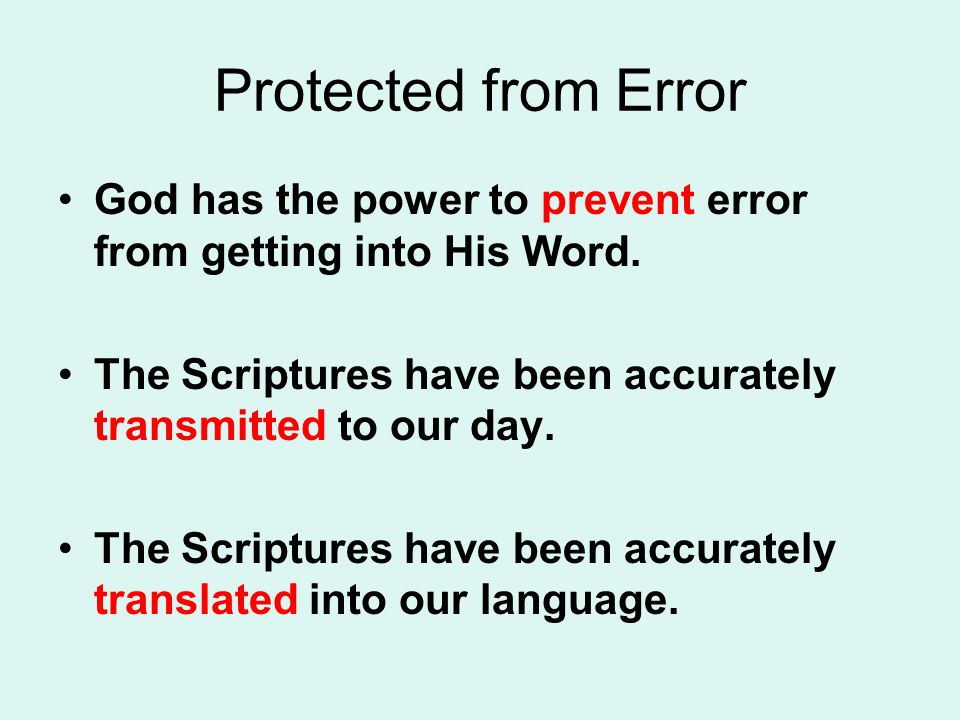 Protected from Error God has the power to prevent error from getting into His Word.