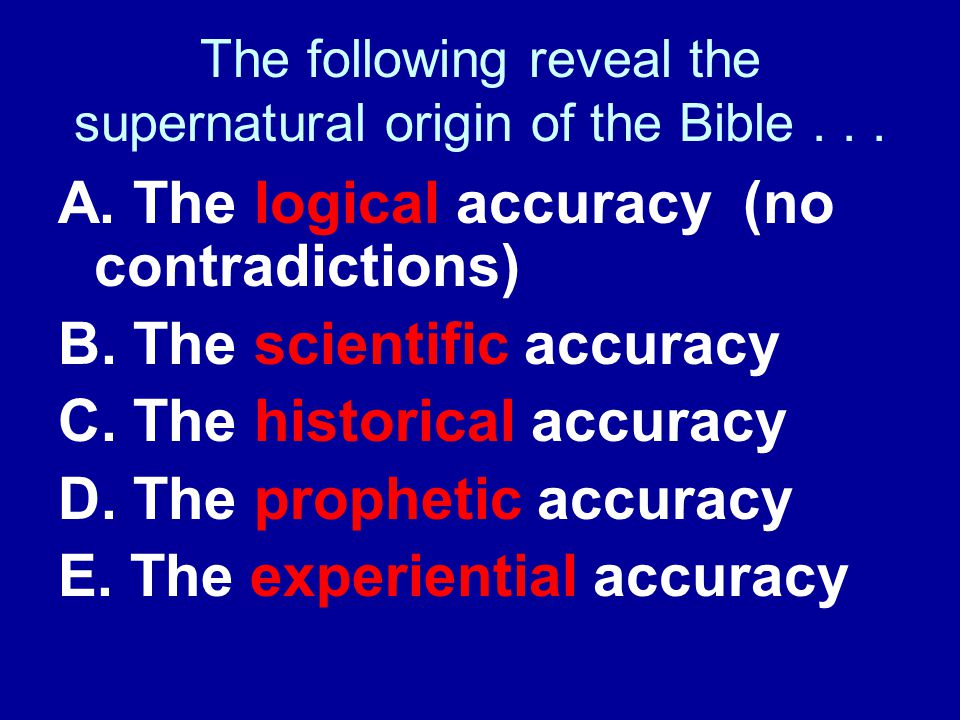 The following reveal the supernatural origin of the Bible...