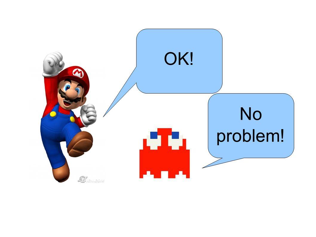 No problem! OK!