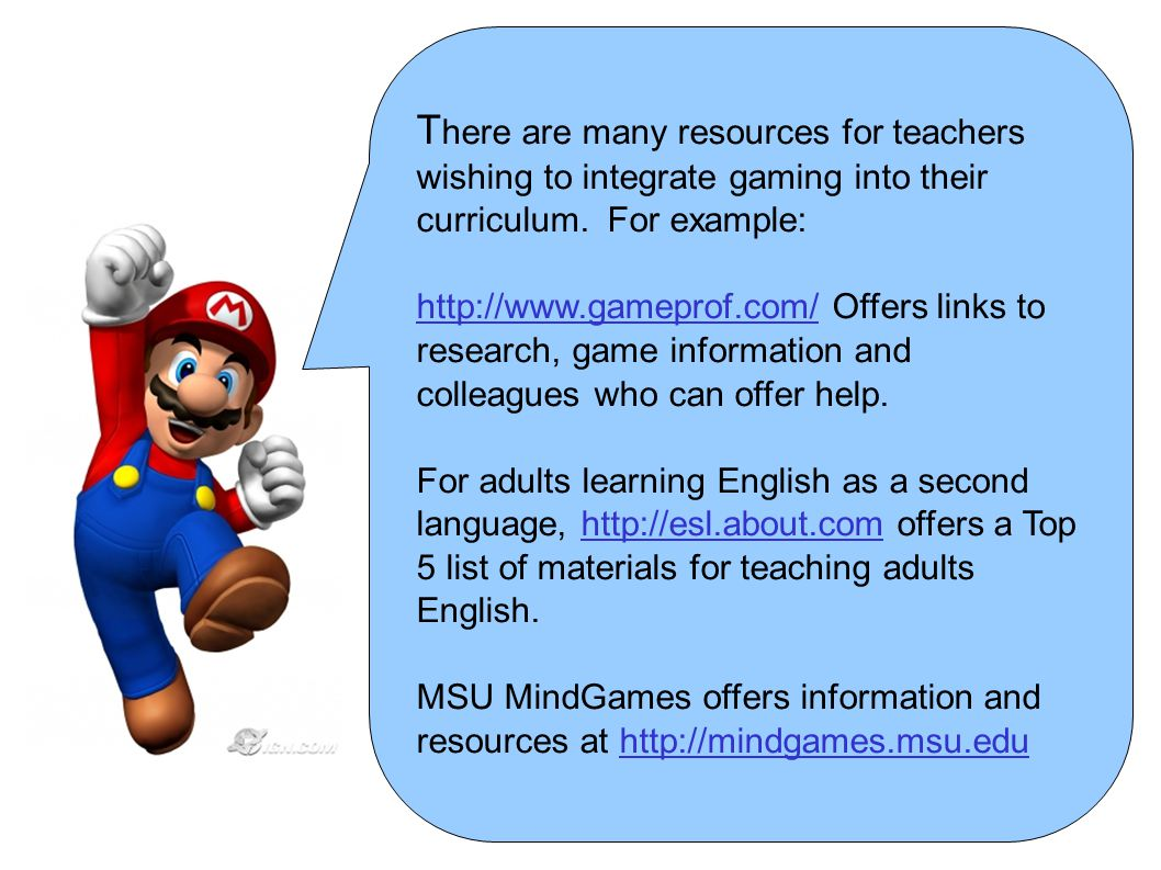 T here are many resources for teachers wishing to integrate gaming into their curriculum. For example: http://www.gameprof.com/ Offers links to resear