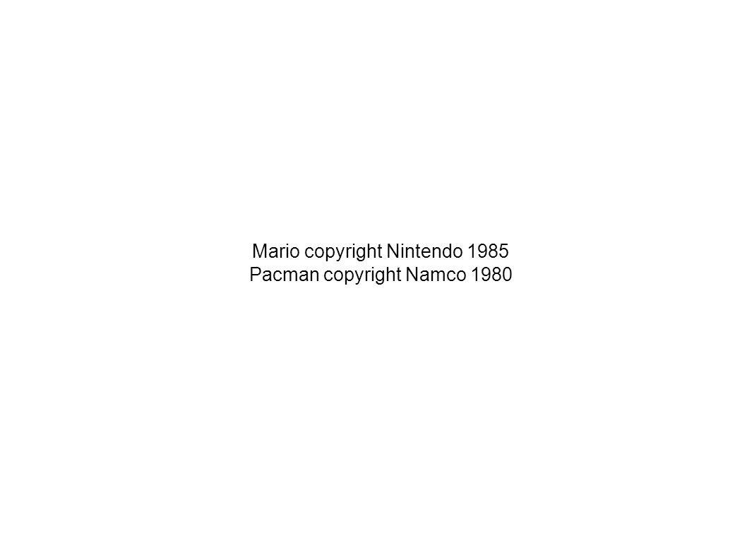 Mario copyright Nintendo 1985 Pacman copyright Namco 1980
