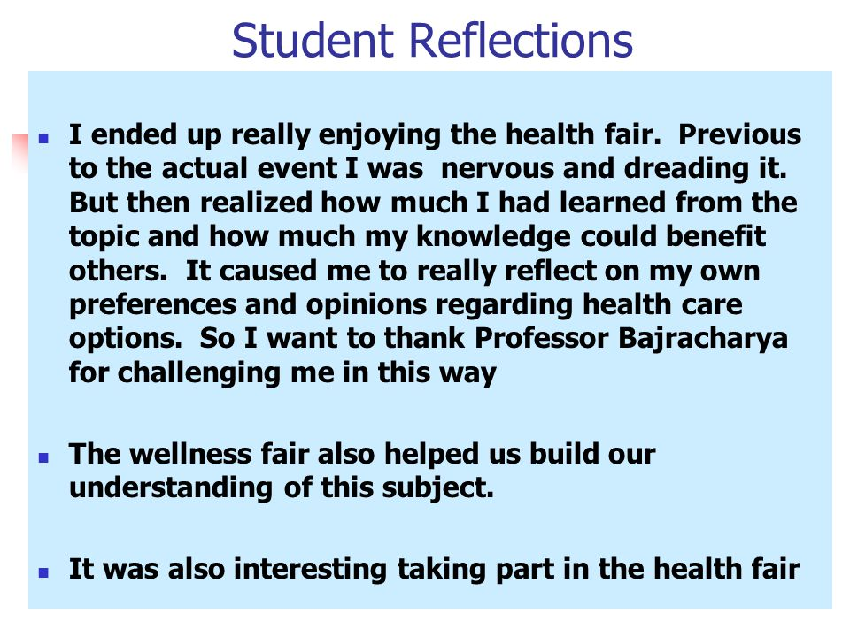 Student Reflections I ended up really enjoying the health fair.