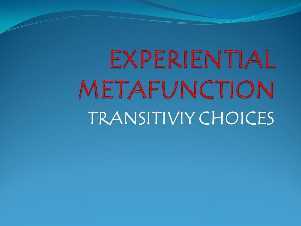 TRANSITIVIY CHOICES