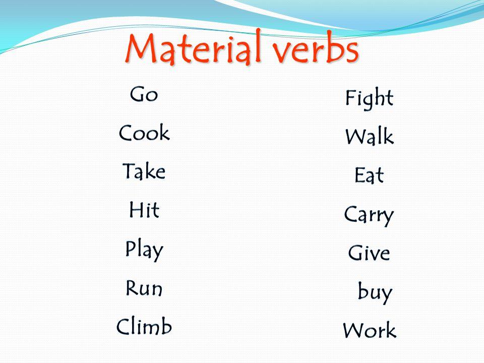 Material verbs