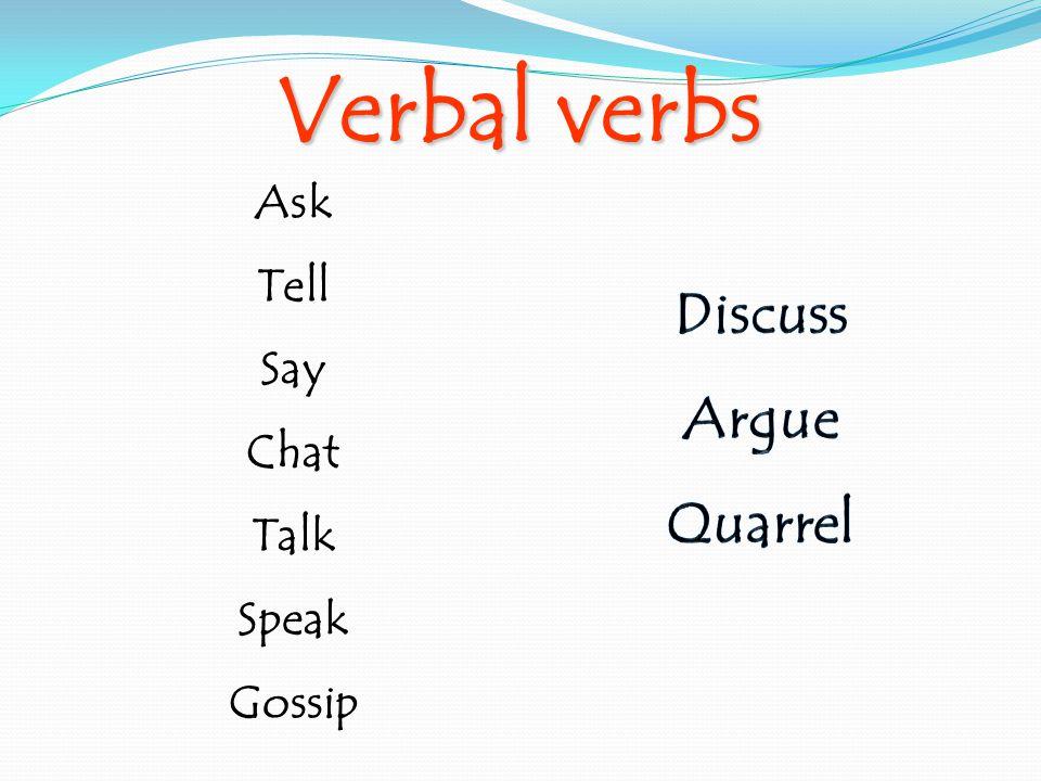 Verbal verbs Ask Tell Say Chat Talk Speak Gossip
