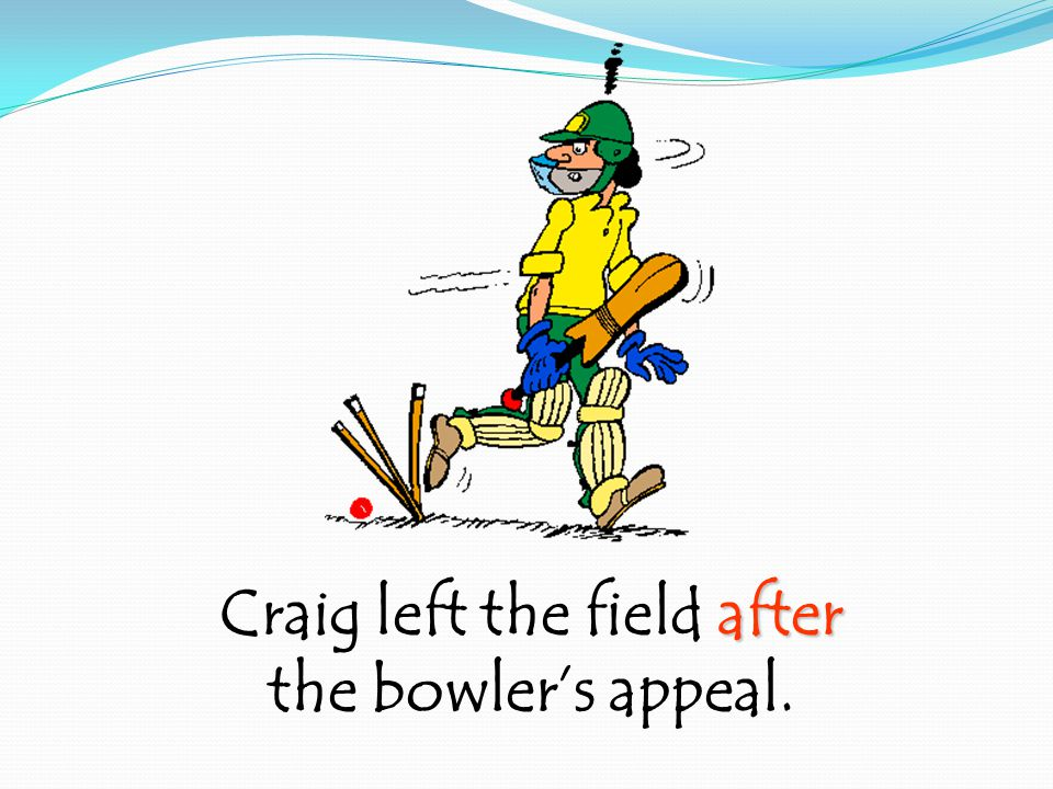 after Craig left the field after the bowler's appeal.