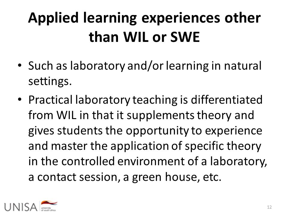 Applied learning experiences other than WIL or SWE Such as laboratory and/or learning in natural settings. Practical laboratory teaching is differenti