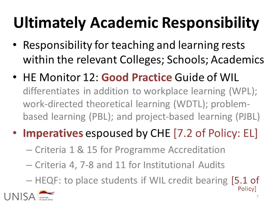 Ultimately Academic Responsibility Responsibility for teaching and learning rests within the relevant Colleges; Schools; Academics HE Monitor 12: Good