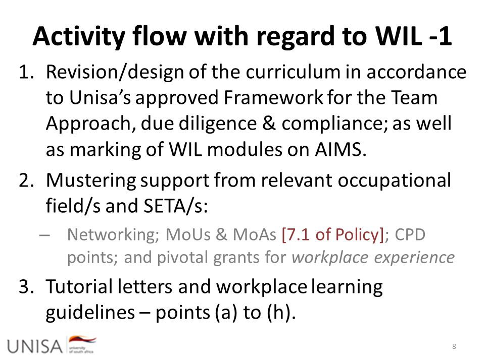 Activity flow with regard to WIL -1 1.Revision/design of the curriculum in accordance to Unisa's approved Framework for the Team Approach, due diligen