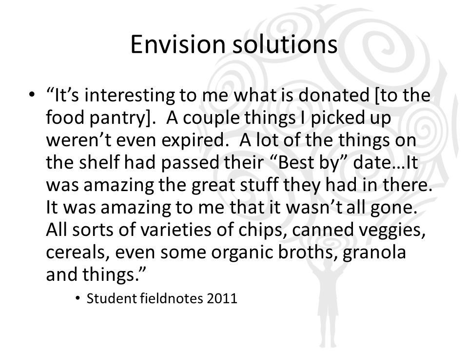 """Envision solutions """"It's interesting to me what is donated [to the food pantry]. A couple things I picked up weren't even expired. A lot of the things"""
