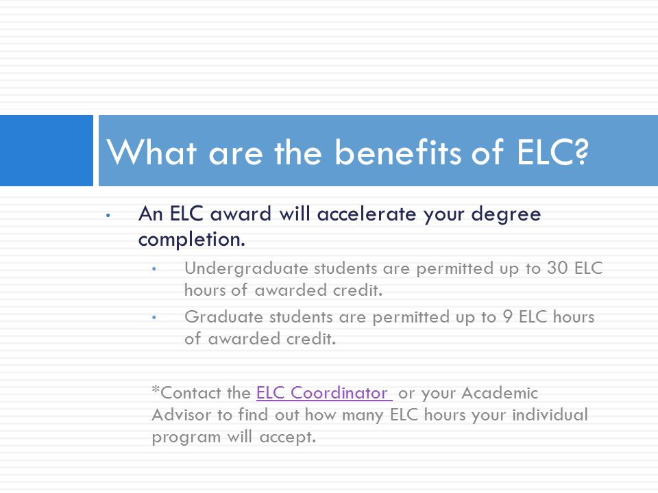 An ELC award will accelerate your degree completion.