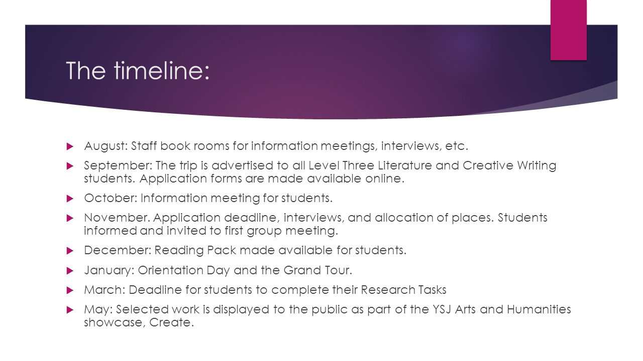 The timeline:  August: Staff book rooms for information meetings, interviews, etc.
