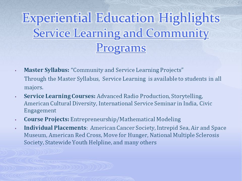 """ Master Syllabus: """"Community and Service Learning Projects"""" Through the Master Syllabus, Service Learning is available to students in all majors.  S"""