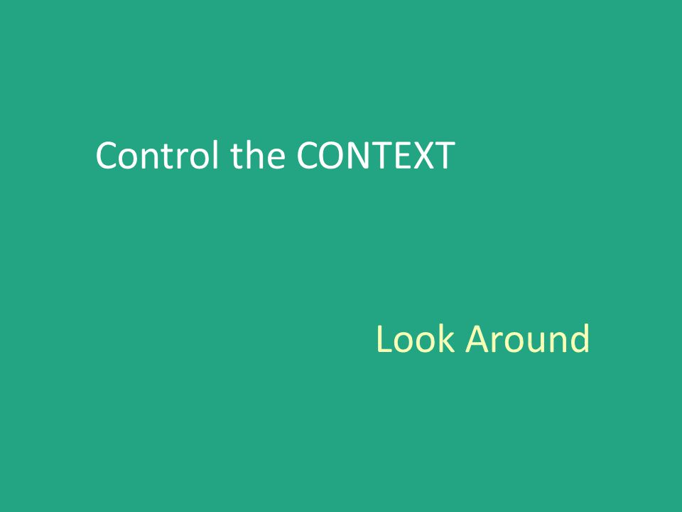 Control the CONTEXT Look Around
