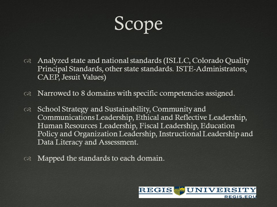 Scope  Analyzed state and national standards (ISLLC, Colorado Quality Principal Standards, other state standards.
