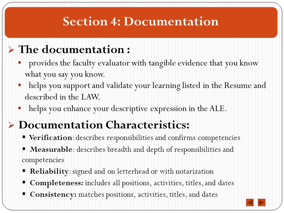 Section 4: Documentation  The documentation :  provides the faculty evaluator with tangible evidence that you know what you say you know.
