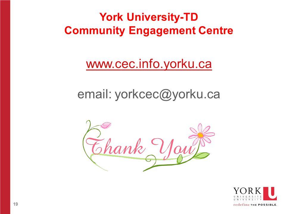 19 York University-TD Community Engagement Centre www.cec.info.yorku.ca email: yorkcec@yorku.ca www.cec.info.yorku.ca