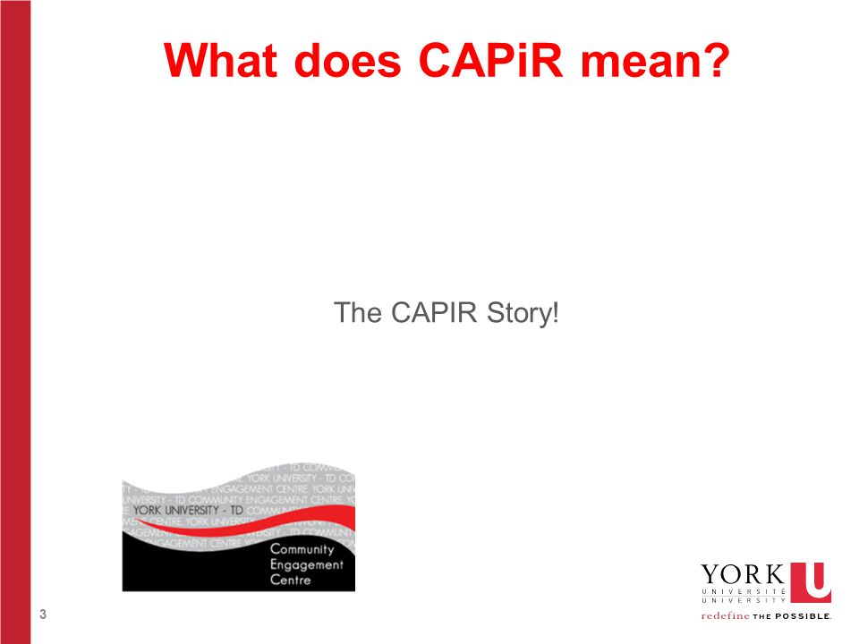 3 The CAPIR Story! What does CAPiR mean