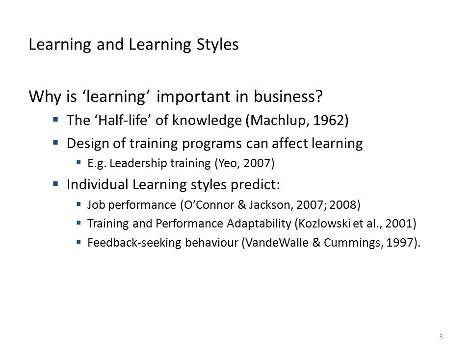 BSB124 Working in Business Learning and Learning Styles Why is 'learning' important in business.