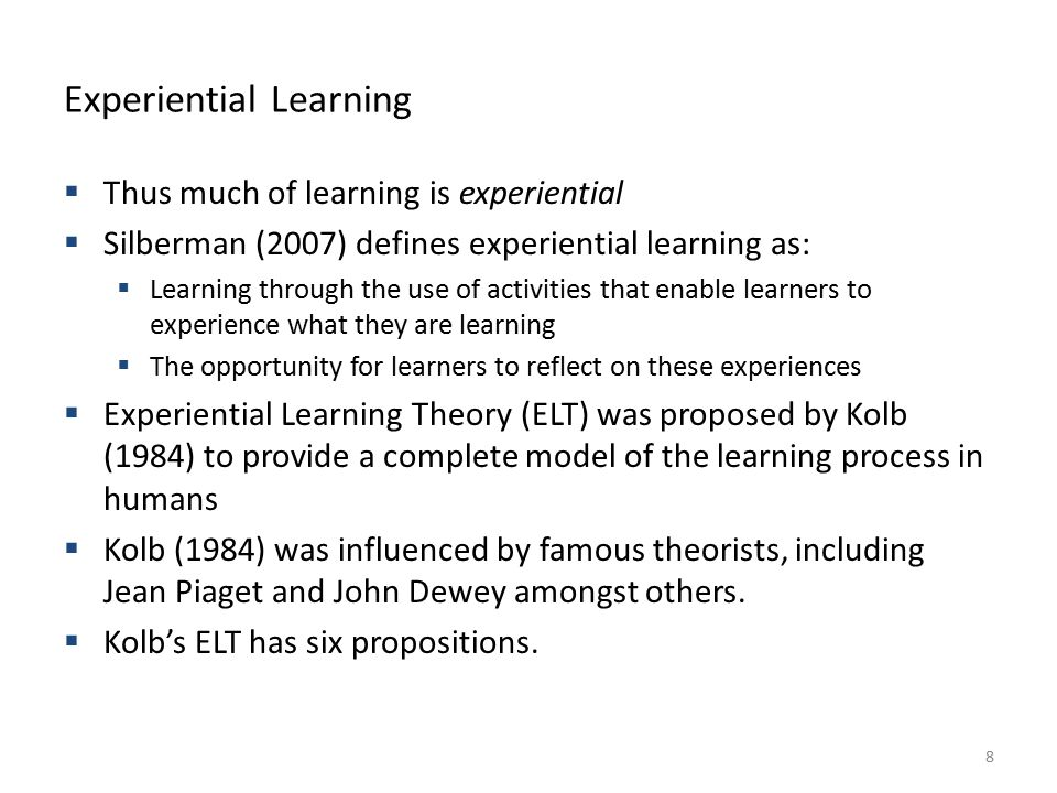 BSB124 Working in Business Kolb & Kolb (2005) 1.Learning is best conceived as a process, not in terms of outcomes 2.All learning is relearning 3.Learning requires the resolution of conflicts between dialectically opposed modes of adaptation to the world 4.Learning is a holistic process of adaptation to the world 5.Learning results from synergetic transactions between the person and the environment 6.Learning is the process of creating knowledge 9