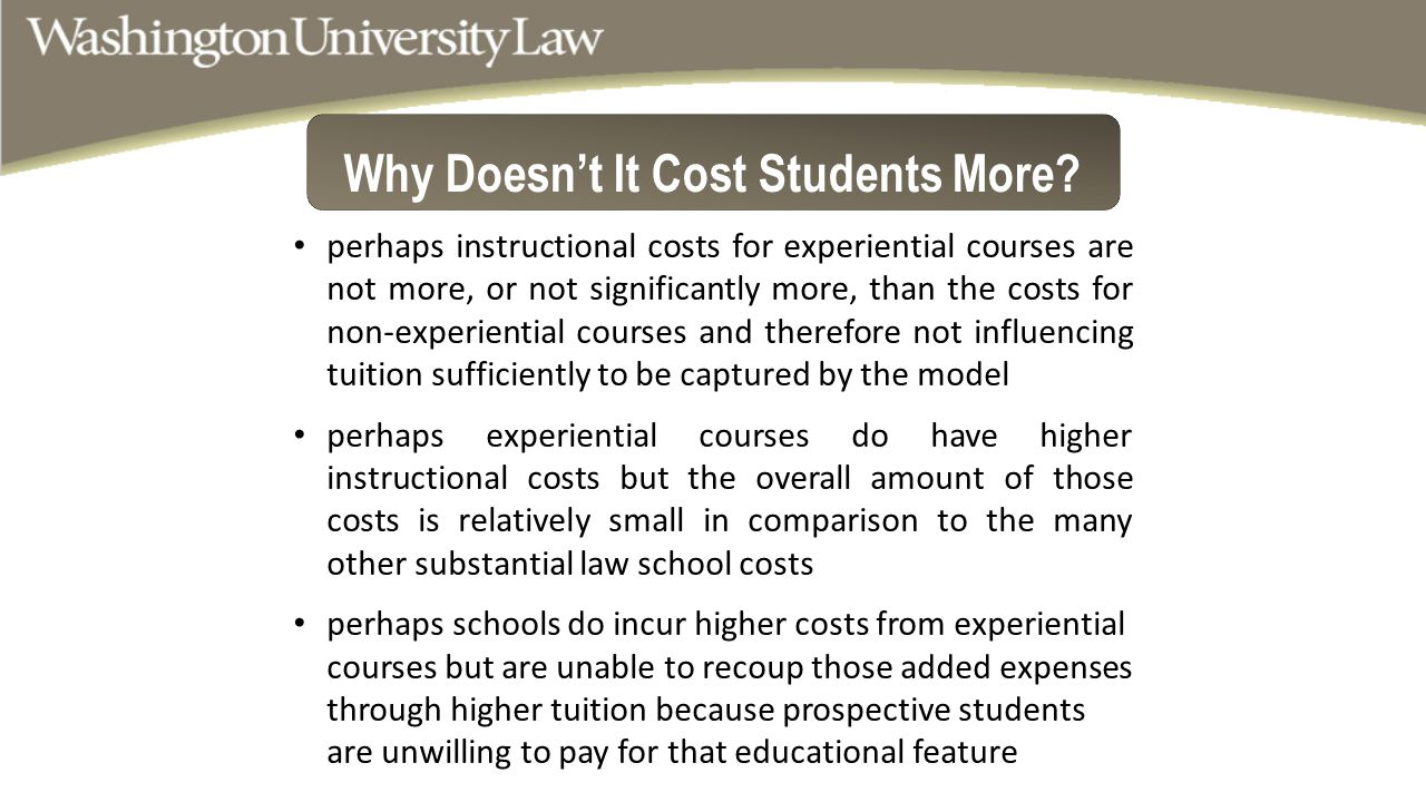Why Doesn't It Cost Students More? perhaps instructional costs for experiential courses are not more, or not significantly more, than the costs for no