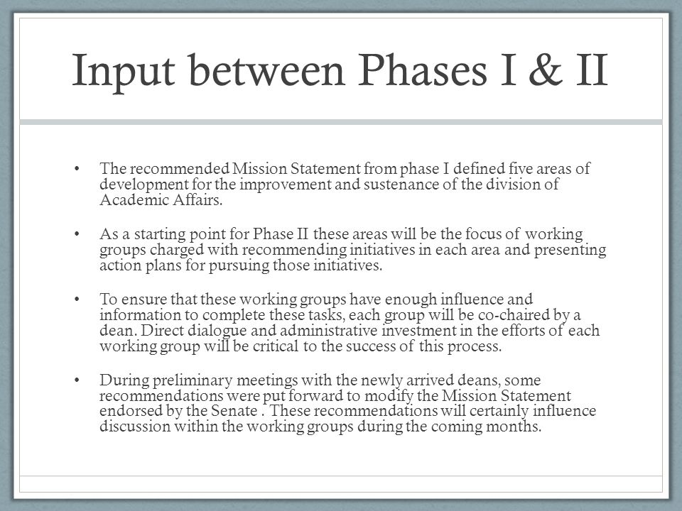 Input between Phases I & II The recommended Mission Statement from phase I defined five areas of development for the improvement and sustenance of the division of Academic Affairs.