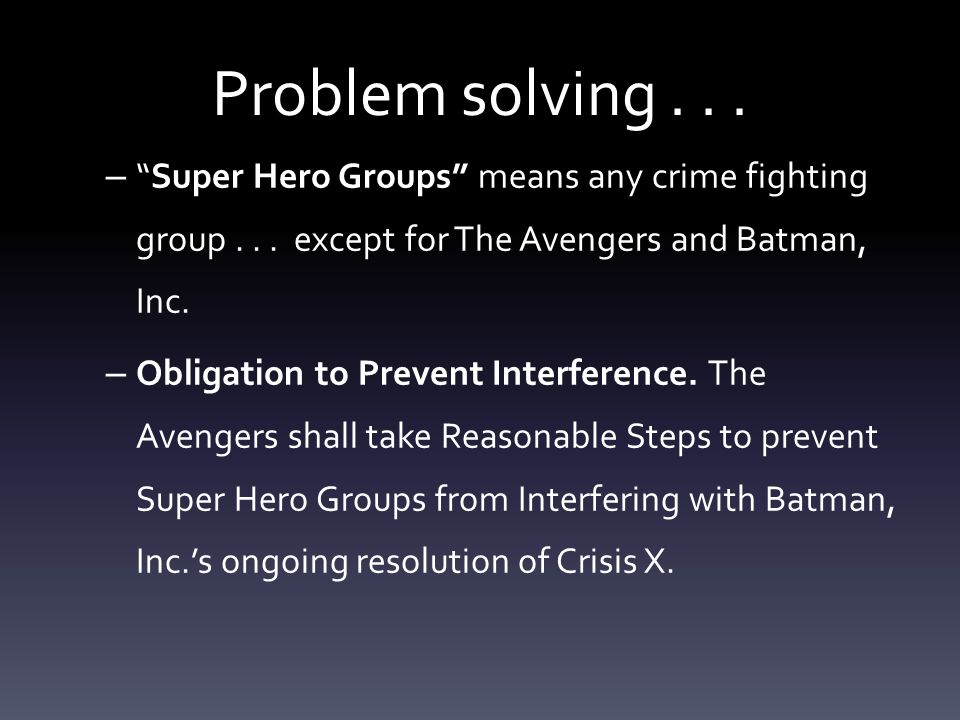 Problem solving... – Super Hero Groups means any crime fighting group...