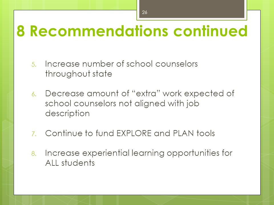 5. Increase number of school counselors throughout state 6.
