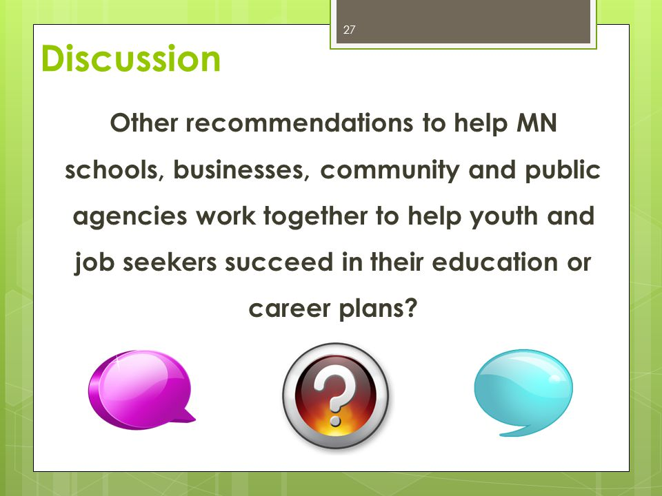 Other recommendations to help MN schools, businesses, community and public agencies work together to help youth and job seekers succeed in their educa