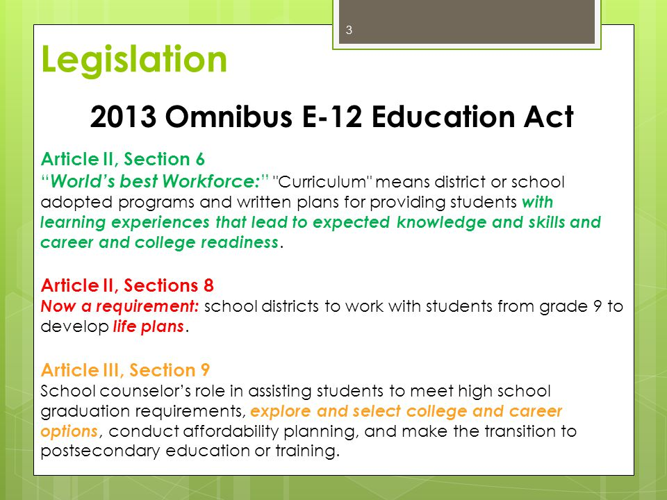 2013 Omnibus E-12 Education Act Article II, Section 6 World's best Workforce: Curriculum means district or school adopted programs and written plans for providing students with learning experiences that lead to expected knowledge and skills and career and college readiness.