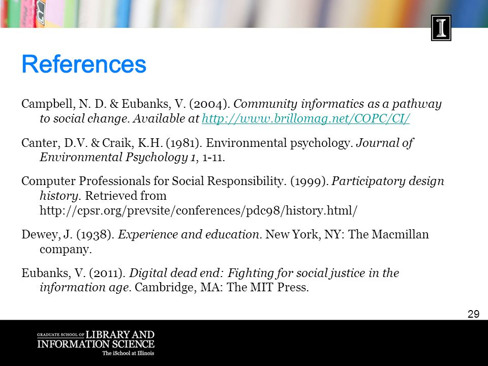 29 Campbell, N. D. & Eubanks, V. (2004). Community informatics as a pathway to social change.