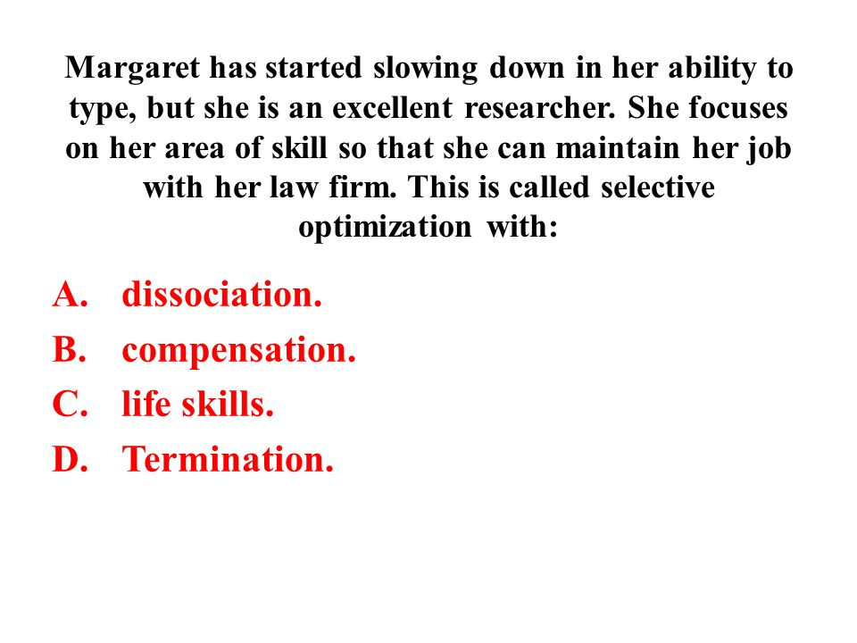 Margaret has started slowing down in her ability to type, but she is an excellent researcher. She focuses on her area of skill so that she can maintai