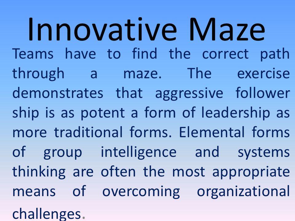Innovative Maze Teams have to find the correct path through a maze.