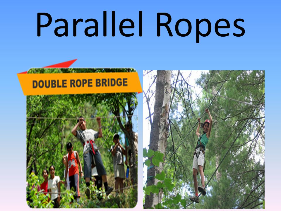 Parallel Ropes
