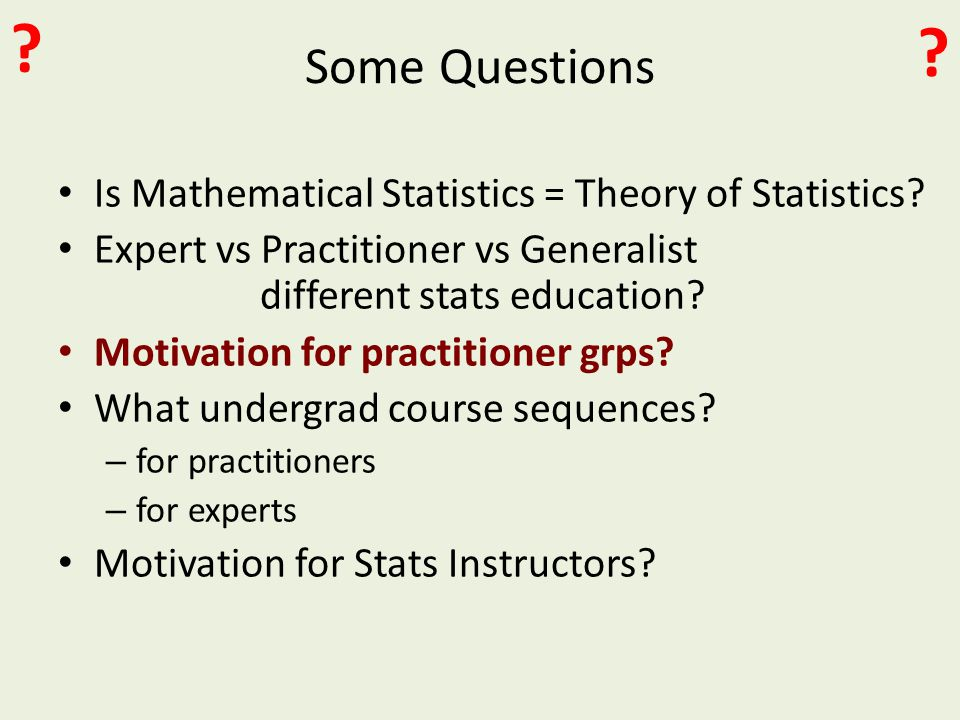 Some Questions Is Mathematical Statistics = Theory of Statistics.