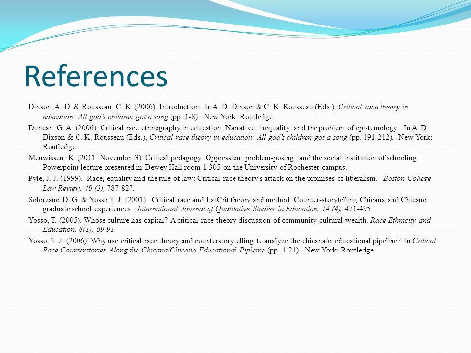 References Dixson, A. D. & Rousseau, C. K. (2006).