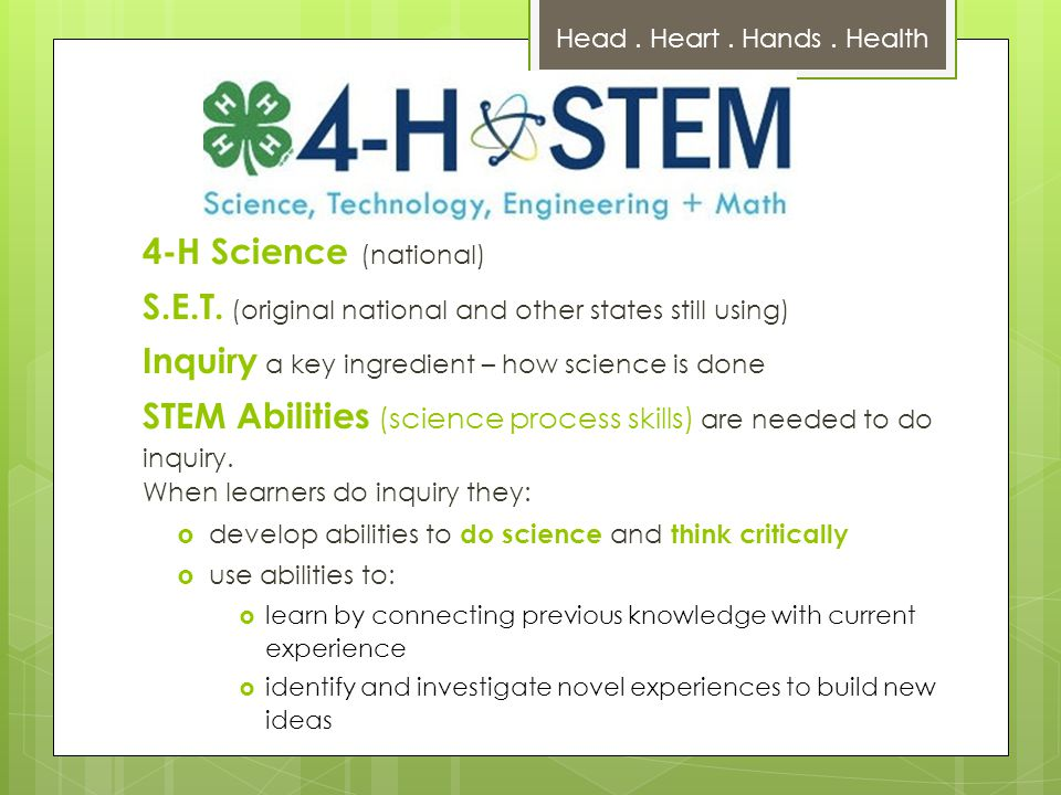4-H STEM Abilities / Science Process Skills  Do the program activities intentionally target one or more of the STEM abilities.