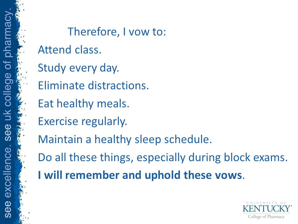 Therefore, I vow to: Attend class. Study every day.
