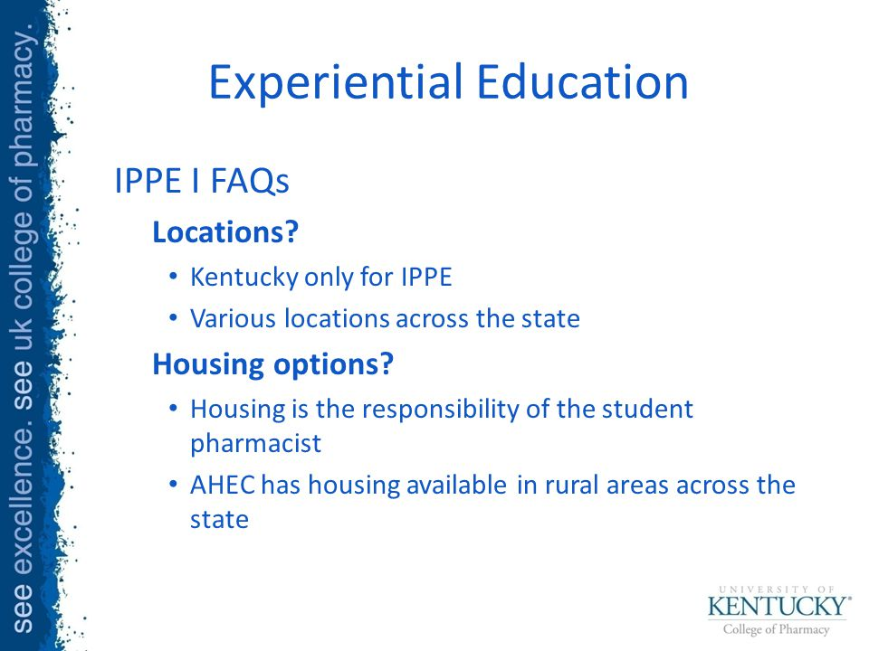 IPPE I FAQs Locations. Kentucky only for IPPE Various locations across the state Housing options.