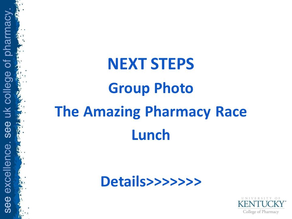 NEXT STEPS Group Photo The Amazing Pharmacy Race Lunch Details>>>>>>>