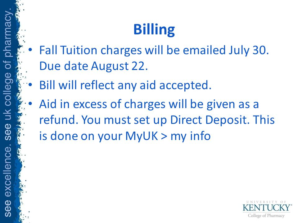 Billing Fall Tuition charges will be emailed July 30.