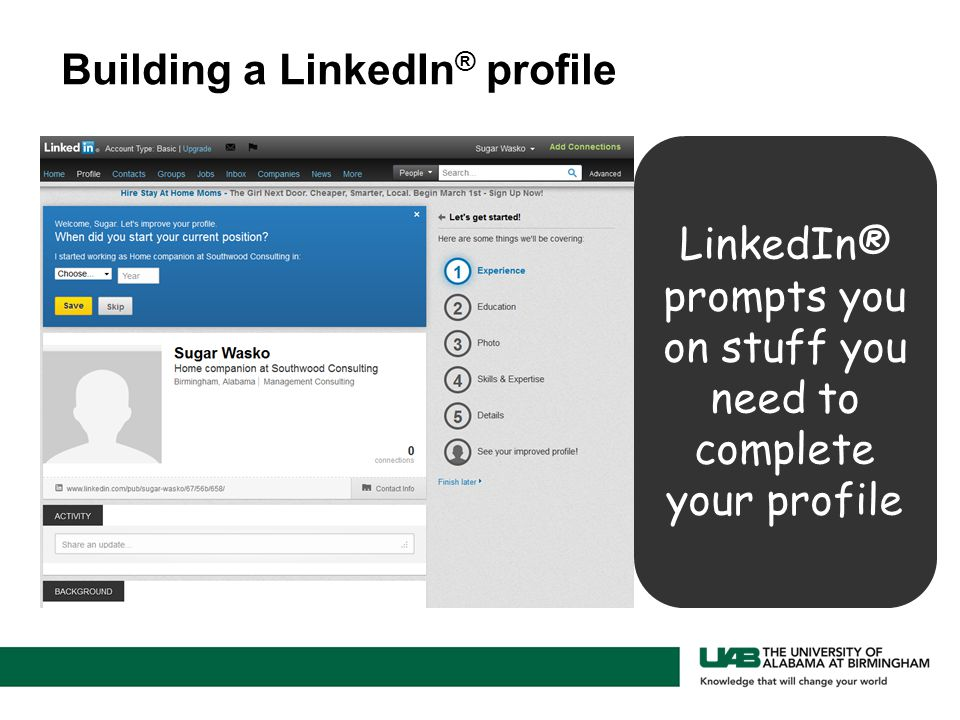 LinkedIn® prompts you on stuff you need to complete your profile Building a LinkedIn ® profile