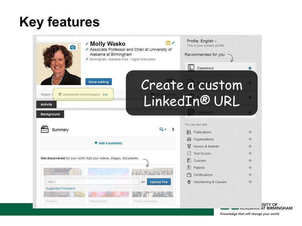 Key features Create a custom LinkedIn® URL
