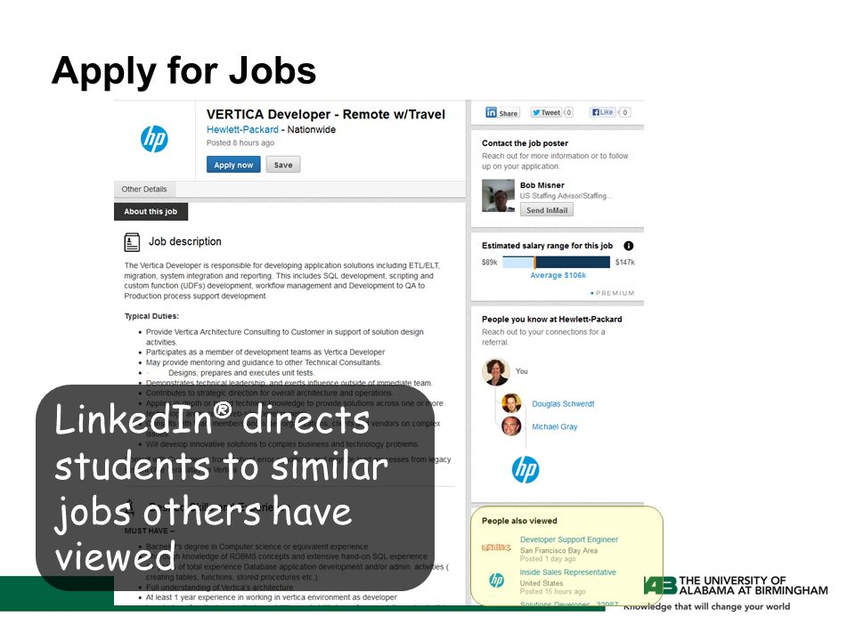 Apply for Jobs LinkedIn ® directs students to similar jobs others have viewed