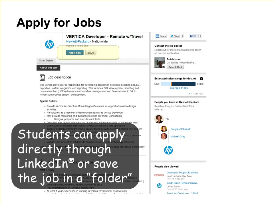Apply for Jobs Students can apply directly through LinkedIn ® or save the job in a folder