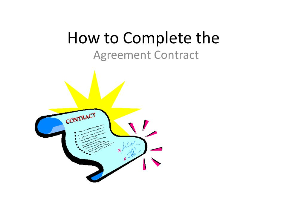 How to Complete the Agreement Contract